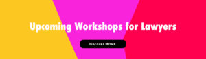 This is a colourful image that says upcoming workshops for lawyers.